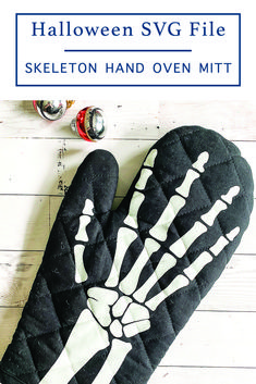 Make this fun oven mitt for Halloween with this FREE Skeleton Hand SVG File from Everyday Party Magazine #Halloween #DollarStoreCraft #HalloweenCrafts #SVGFiles