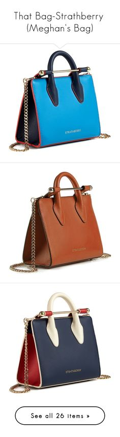 """""""That Bag-Strathberry  (Meghan's Bag)"""" by idetached ❤ liked on Polyvore featuring bags, handbags, tote bags, leather man bags, leather handbag tote, leather tote bags, mini tote bags, navy blue handbags, brown tote and brown leather handbags"""