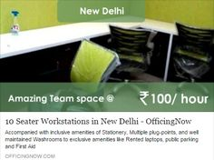 Furnished #Officespace for a #Startup available @ as low as Rs.100/- per hour in New Delhi