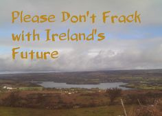 All of Northern Ireland, Cavan, Leitrim, Sligo, Roscommon, Mayo and Clare are under threat from fracking - nearly half of Ireland's landmass. Help us ban fracking. Sign the petition http://www.gopetition.com/petitions/ban-hydraulic-fracturing-for-natural-gas-in-ireland.html