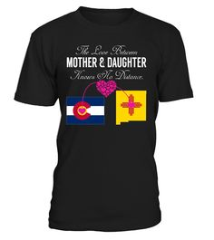 The Love Between Mother and Daughter Knows No Distance Colorado New Mexico State T-Shirt #LoveNoDistance