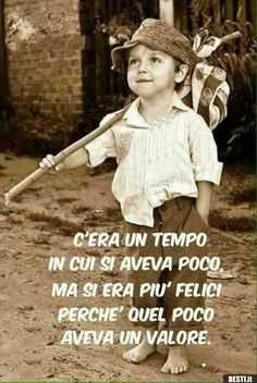 C'era un tempo | BESTI.it - immagini divertenti, foto, barzellette, video Italian Love Quotes, Italian Phrases, Good Sentences, Foto Instagram, Learning Italian, Morning Quotes, Belle Photo, Funny Photos, Nostalgia