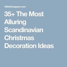 35+ The Most Alluring Scandinavian Christmas Decoration Ideas