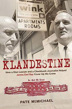 Klandestine: How a Klan Lawyer and a Checkbook Journalist... https://www.amazon.com.au/dp/B00UEXFBOS/ref=cm_sw_r_pi_dp_x_aMetybNV451GY