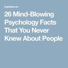 26 Mind-Blowing Psychology Facts That You Never Knew About People - Modern Masters In Psychology, Applied Psychology, Psychology Degree, Psychology Facts Personality Types, Psychology Questions, Psychology Facts About People, Color Psychology, Psychology Courses, Psychology Quotes