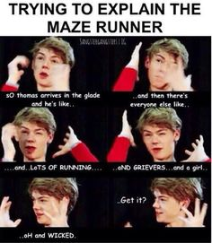 Trying to explain The maze Runner. This is SO TRUE though