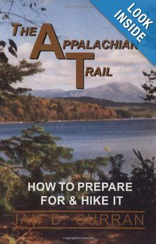 Amazon.com: The Appalachian Trail : How to Prepare for & Hike It (9781568250502): Jan D. Curran: Books
