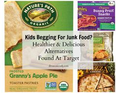 Kids Begging For Junk Food? A List of Healthier & Delicious, Kid-Approved Foods Found at Target!