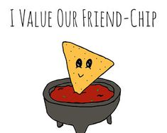 I Value Our Friend-chip Chips and Salsa Pun Card - Puns - Play On Words - Friends - Funny - Cute Makeup World Recipes Food ? Funny Food Puns, Punny Puns, Cute Jokes, Cute Puns, Food Humor, Funny Cute, Puns Hilarious, Cute Cards, Funny Cards