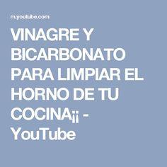 VINAGRE Y BICARBONATO PARA LIMPIAR EL HORNO DE TU COCINA¡¡ - YouTube