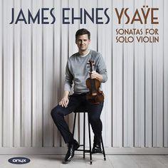 Ysaye Sonatas For Violin James Ehnes Album