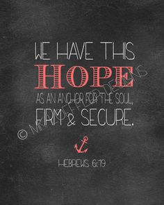 Bible Verse Hebrews 6:19 Hope Anchors Soul Print   Anchor Print | Verses,  Bible And Truths