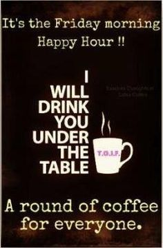 Pinning this a little early...but tomorrow is Friday:) Here's to all the #coffee lovers out there:) Have a cup for me.