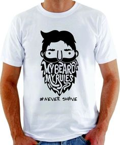 Camiseta #Never Shave - My Beard My Rules.