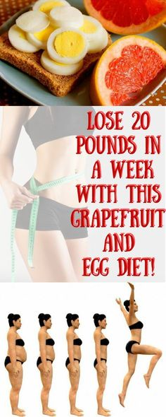 LOSE 20 POUNDS IN A WEEK WITH THIS GRAPEFRUIT AND EGG DIET! fat loss diet lose 20 pounds
