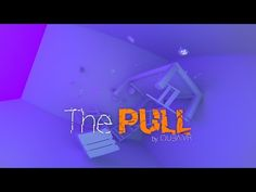 The Pull (Stereoscopic 360° VR film) - YouTube