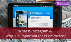 What Is Instagram & why is it important for eCommerce?  Instagram marketing tips & eCommerce training