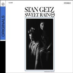 Amazon.com: Stan Getz: Sweet Rain: Music
