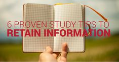 6 Proven Study Tips to Retain Information