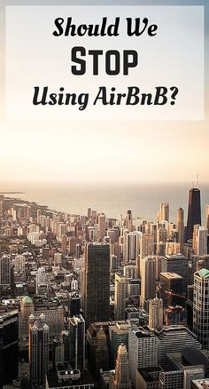 Should We Stop Using AirBnB? With studies showing racism and discrimination along with hosts installing nanny cams, is AirBnB the best possible option anymore?