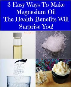 3 Easy Ways To Make Magnesium Oil – The Health Benefits Will Surprise You!