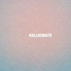 Hallucinate text
