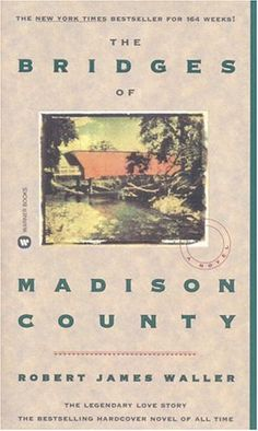 The Bridges of Madison County - loved the book.  Movie was good too.  Except I kept thinking of Sam Elliott when I was reading the book (which I read before seeing the movie).
