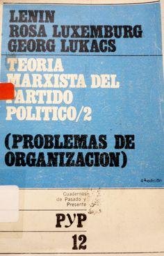TEORÍA MARXISTA DEL PARTIDO POLÍTICO ROSE LUXEMBURGO Y OTROS GE 335.401 T314