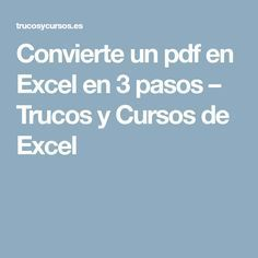 Convierte un pdf en Excel en 3 pasos – Trucos y Cursos de Excel