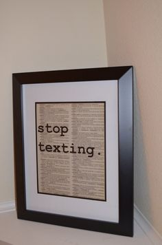 Stop Texting sign; modern art; typography print; dictionary print by ChristinaMarieCrafts on Etsy