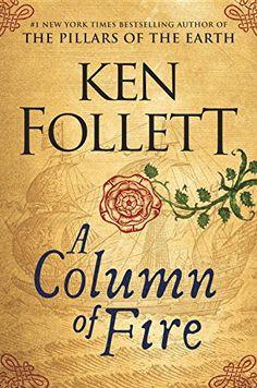 A Column of Fire (Kingsbridge) by Ken Follett https://www.amazon.com/dp/052595497X/ref=cm_sw_r_pi_dp_x_BdGyyb9Z3DTSW 9-12-17
