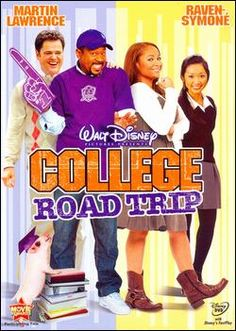 College Road Trip (2008). Starring Martin Lawrence, Raven-Symone, Brenda Song, Lucas Grabeel and Donny Osmond