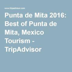 Punta de Mita 2016: Best of Punta de Mita, Mexico Tourism - TripAdvisor