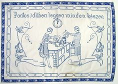 """You must do everything at the right time. Vintage Iron, Embroidery Needles, Tea Towels, Hungary, Genealogy, Culture, History, Wall, Kitchen"