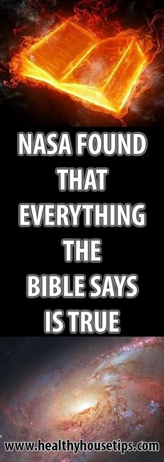 NASA FOUND THAT EVERYTHING THE BIBLE SAYS IS TRUE