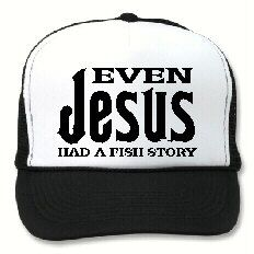 Even Jesus had a Fish Story Bass Fishing Hat Free by mr300s, $9.99