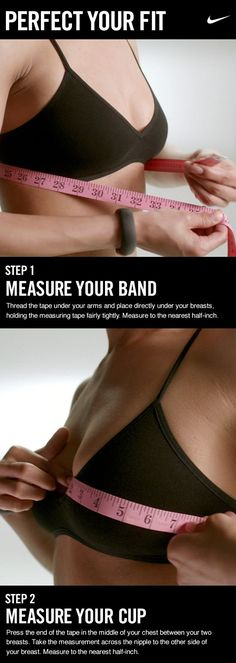 Finding your band size. You can do this part yourself in front of a mirror or grab a friend to help. Wrap the measuring tape directly under your bust, making sure its parallel to the floor. This is critical because if the tape measure isnt straight you will get an incorrect measurement.