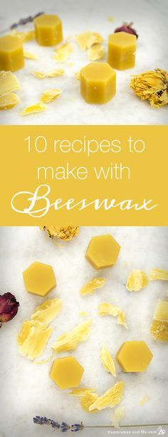 10 Recipes to Make with Beeswax More