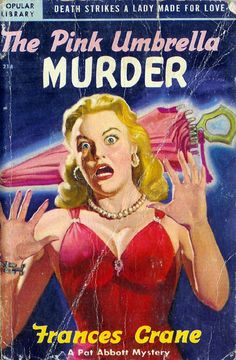 Title: The Pink Umbrella Murder Author: Frances Crane Publication Data:  Originally published 1943 as The Pink Umbrella, Lippincott.  This edition: first paper, Popular Library #218 (1949).  Cover art by Rudolph Belarski.