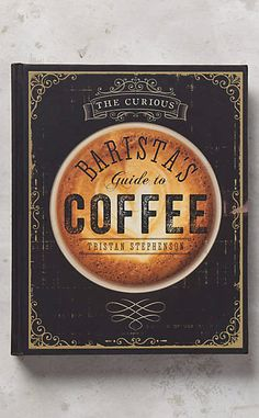 """The ultimate book of all books!!!! """"The Curious Barista's Guide To Coffee""""  #anthroregistry#coffee#barista"""