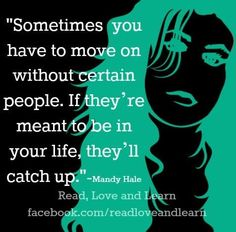 Move on quote via www.Facebook.com/ReadLoveandLearn
