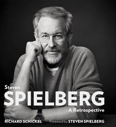 Steven Spielberg a Retrospective by Richard Schickel