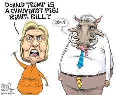 Bill confirms Hillary's claim that Trump is a Chauvinist Pig! |POLITICALLY INCORRECT CARTOONS