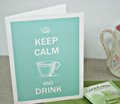 Whisker Graphics Free Keep Calm and Drink Tea Printable Cards, Free Printables, Drink Photo, Tea Party Decorations, Keep Calm And Drink, Greeting Cards, Gift Cards, Drinking Tea, Homemade Cards