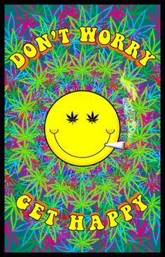 Ne vous inquiétez pas Get Happy Black Light Poster 23 x Weed Wallpaper, Hippie Wallpaper, Aesthetic Iphone Wallpaper, Trippy Pictures, Trippy Drawings, Marijuana Art, Cannabis, Trippy Painting, Posters Vintage