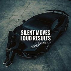 Positive Quotes : QUOTATION – Image : Quotes Of the day – Description Silent move loud results. Sharing is Power – Don't forget to share this quote ! Thug Quotes, Boss Quotes, Girly Quotes, Qoutes, Car Quotes, Tiger Quotes, Rich Quotes, Classy Quotes, Quotations