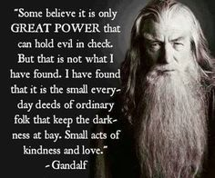 Gandalf on how to change the world