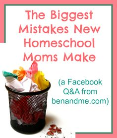 Tips from veteran homeschool moms that might help you NOT make the same mistakes we did!