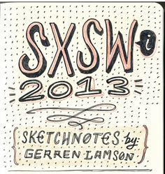 Beautiful Sketchnotes From SXSW 2013 on http://blog.howdesign.com
