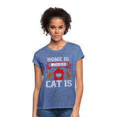 Geschenke Shop   home is wherwever my cat is - Frauen Oversize T-Shirt Sweat Shirt, T Shirt Sport, Joe Biden, T-shirt Trop Grand, Shirt Designs, T Shirt Vintage, Trends, Unisex, T Shirts For Women